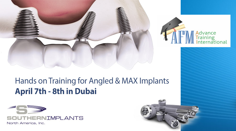 Hands on Training for Angled & MAX Implants April 7th – 8th in Dubai