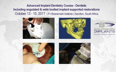 October 13-15, 2017 – Advanced Implant Dentistry Course – Sandton, South Africa – Southern Implants Professional Education