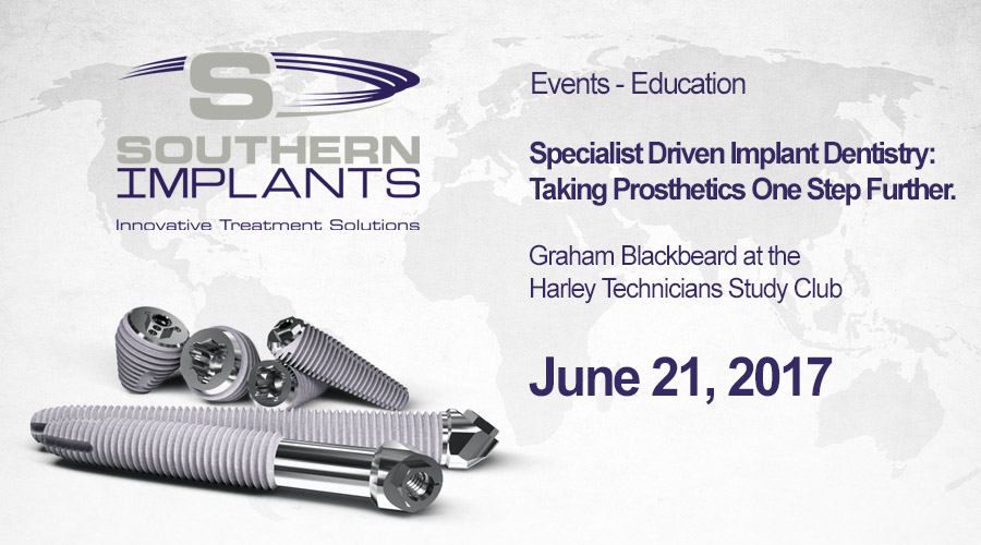 June 21, 2017 – Specialist Driven Implant Dentistry: Taking Prosthetics One Step Further