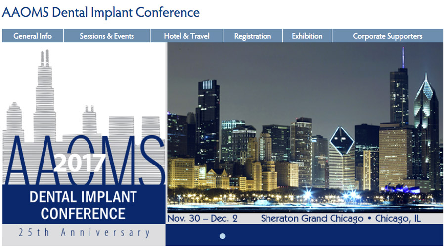 November 30, – December 2, 2017 – AAOMS- Dental Implant Conference