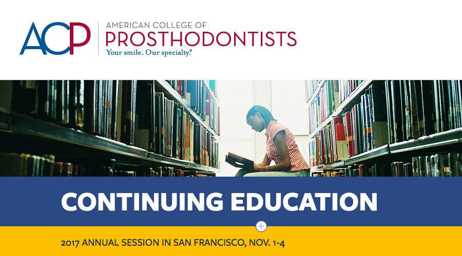 November 1-4, 2017 – American College of Prosthodontics