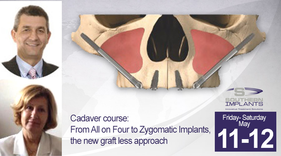 May 11-12, 2108 – Cadaver course: From All on Four to Zygomatic Implants, the new graft less approach