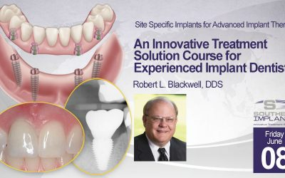 June 8, 2018 – Site Specific Implants for Advanced Implant Therapy: An Innovative Treatment Solution Course for Experienced Implant Dentists