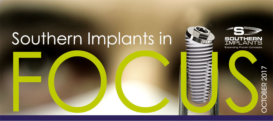 October 2017 – Southern Implants In Focus Newsletter