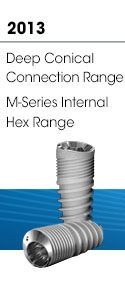 2013 - Deep Conical Connection Range, M-Series Internal Hex Range
