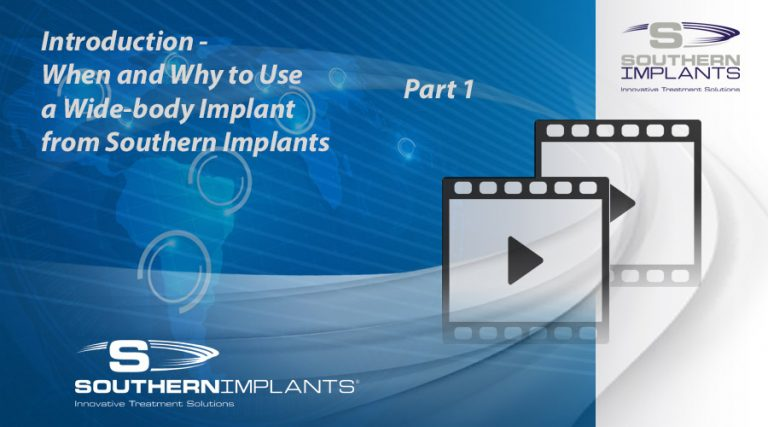 Part 1: Introduction - When and Why to Use a Wide-body Implant from Southern Implants