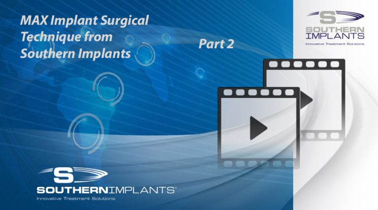 Part 2: MAX Implant Surgical Technique from Southern Implants