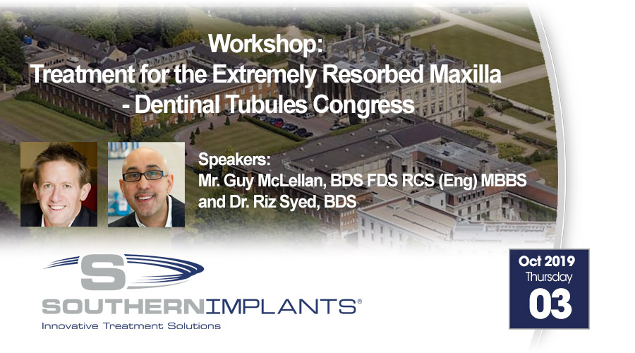 October 3, 2019 – Workshop: Treatment for the Extremely Resorbed Maxilla – Dentinal Tubules Congress