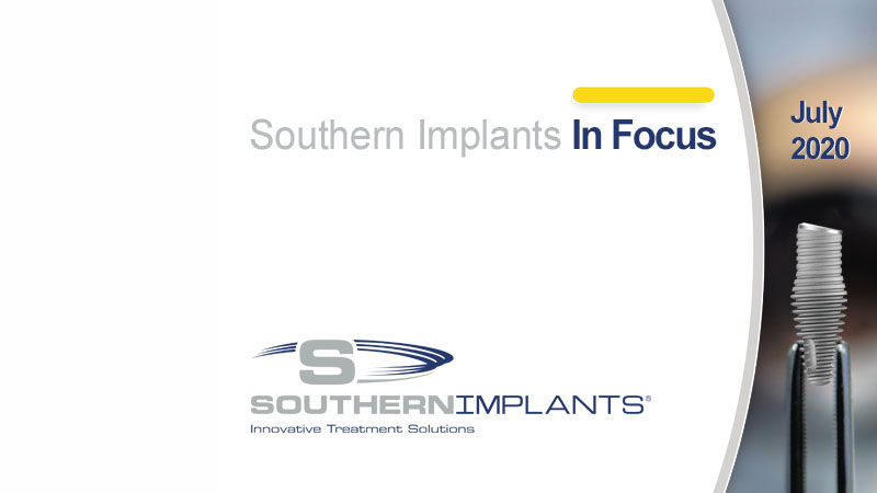 July 2020 – Southern Implants In Focus Newsletter