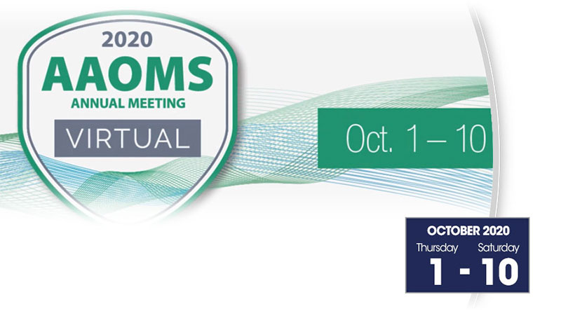 October 1 – 10, 2020 – American Association of Oral and Maxillofacial Surgeons (AAOMS) Virtual Meeting