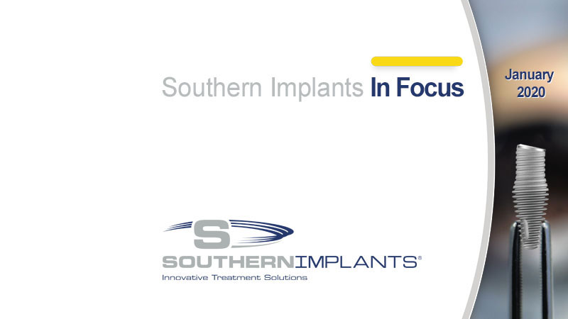 January 2020 – Southern Implants In Focus Newsletter