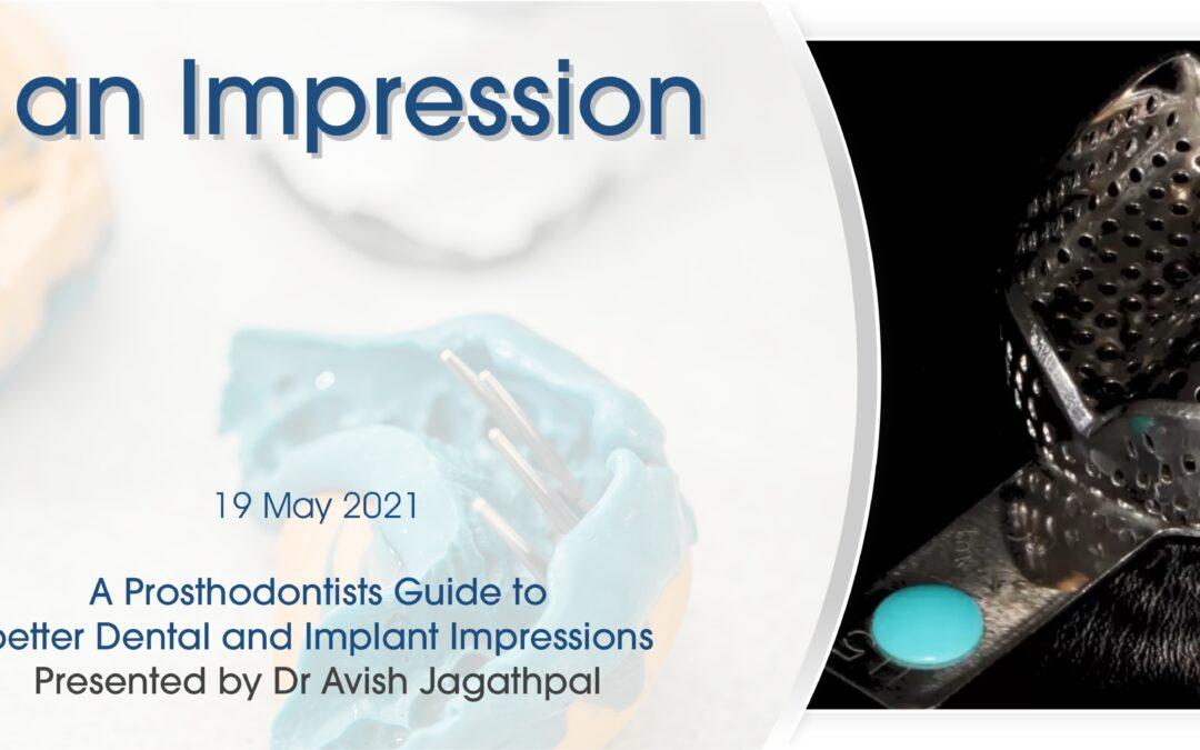 Making an Impression, presented by Dr Avish Jagathpal